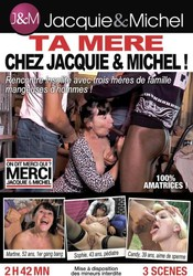 f19fuvnm47w3 Ta Mere Chez Jacquie & Michel!