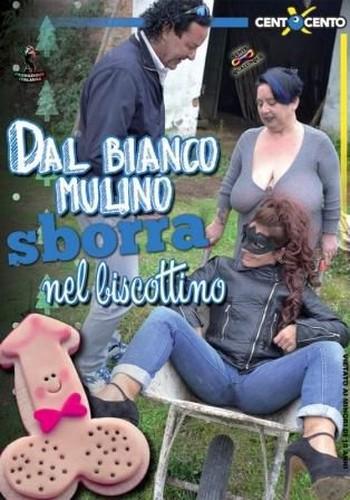 Dal Bianco Mulino Sborra Nel Biscottino (2016)